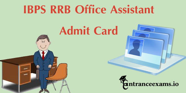 IBPS RRB Office Assistant Admit Card 2017   Download IBPS RRB Clerk Hall Ticket