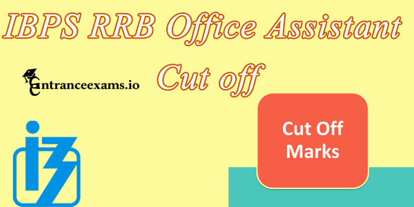 IBPS RRB Office Assistant Cut off 2017   IBPS RRB Clerk Cutoff Marks