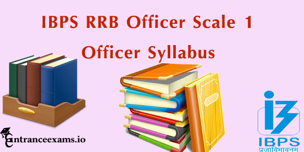 IBPS RRB PO Syllabus 2017   IBPS RRB Officer Scale 1 Syllabus pdf