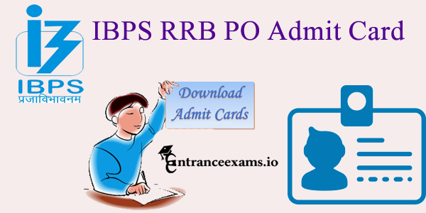 ibps.in RRB CWE Officer Scale 1, 2, 3 Hall Ticket 2017 | Download IBPS RRB PO Admit Card 2017 18