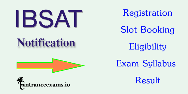IBSAT 2017   Registration, Eligibility, Exam dates, Admit Card, Slot Booking