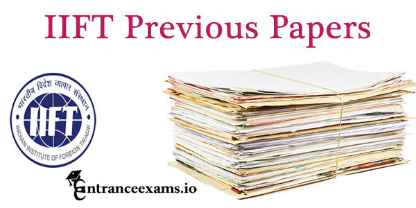 IIFT Previous Year Papers Pdf | MBA Entrance Exam Sample Question Papers