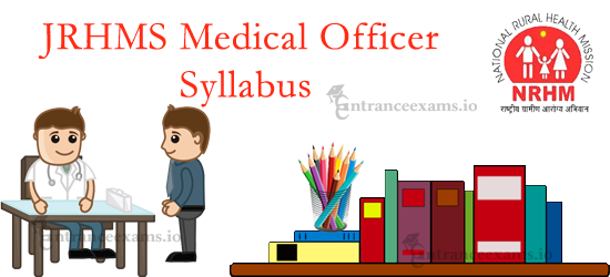 Jharkhand NRHM Medical Officer Syllabus 2017   Download JRHMS MO Exam Syllabus & Pattern