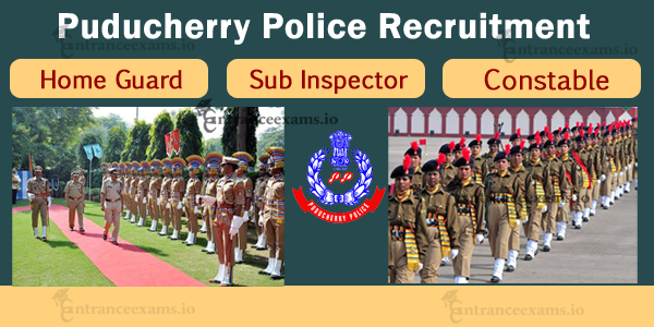Puducherry Police Recruitment 2017   761+ Inspector, SI, Constable, & Home Guard posts