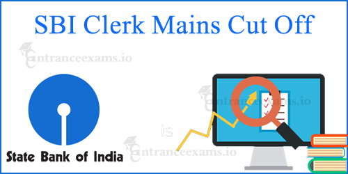 SBI Clerk Cut Off 2017 for Mains | SBI JA/ JAA Expected Statewise & Category wise Cut Off