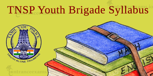 TNSP Youth Brigade Exam Syllabus 2017   TN Special Police Youth Brigade Exam Pattern 2017