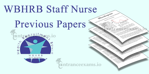 WBHRB Staff Nurse Grade II Question Papers | West Bengal HRB Nursing Exam Papers