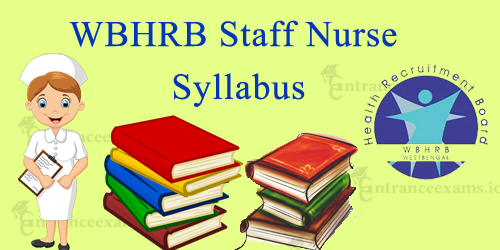 WBHRB Staff Nurse Exam Syllabus 2017   WB Staff Nurse Grade II Exam pattern