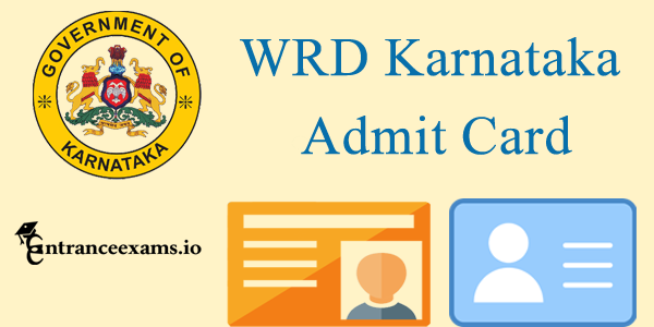 WRD Karnataka AE JE Admit Card 2017   Karnataka WRD Hall Ticket @ waterresources.kar.nic.in