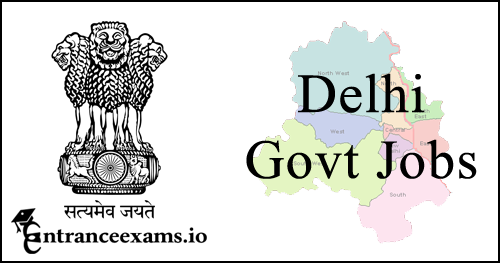 Latest Govt Jobs in Delhi | Upcoming Delhi Recruitment 2018 19 Notifications