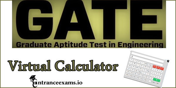 GATE Calculator Download | Virtual Calculator for GATE 2018 @ gate.iitg.ac.in