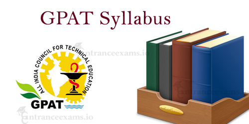 GPAT 2018 Syllabus | GPAT Syllabus 2018 Pdf Download @ www.aicte gpat.in