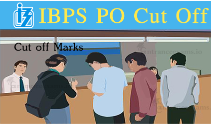 IBPS PO Cut Off Marks 2017   IBPS Probationary Officer (CWE 7 PO/ MT) Expected Cut Off