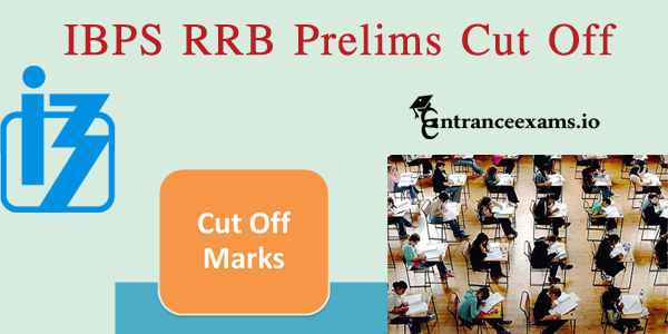 IBPS RRB Prelims Cut Off Marks for PO/Clerk @ ibps.in