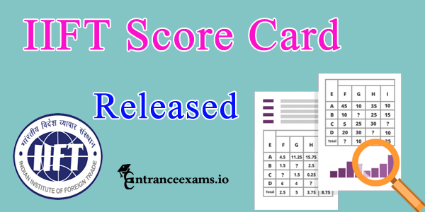 IIFT Scorecard 2017 18 | IIFT MBA Score Card Download @ iift.edu