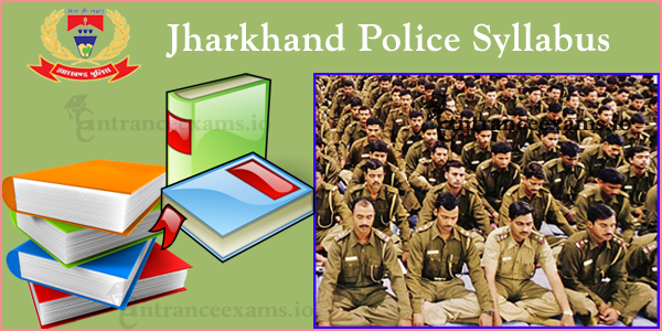 Download JSSC Sub Inspector Syllabus 2017 Pdf | Jharkhand Police Exam Pattern jhpolice.gov.in