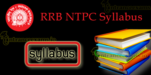 Download RRB NTPC Syllabus 2017 18 Pdf for Stage 1, 2 | RRB Non Technical Exam Pattern 2017