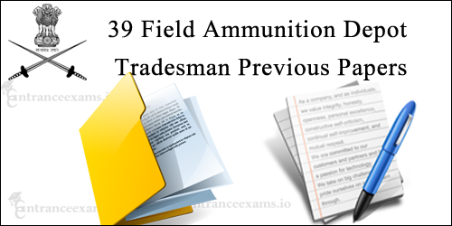 39 Field Ammunition Depot Previous Papers | 39 FAD Tradesman Mate Model Papers