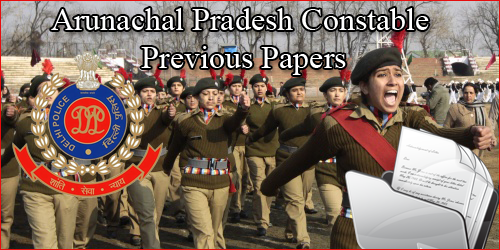 Download Arunachal Pradesh IRBN Model Papers | AP Police Constable Old Papers @ arunpol.nic.in