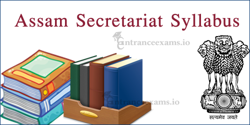 Secretariat Administration Department Assam Syllabus | Download SAD Assam Syllabus 2017