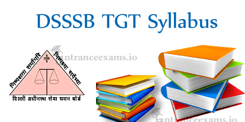 Download DSSSB Syllabus | Delhi SSSB TGT PGT JE Patwari Syllabus @ www.dsssb.delhigovt.nic.in