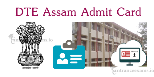 DTE Assam Scientific Assistant (Phy & Chem) Admit Card 2017 | Assam DTE Exam Dates