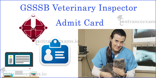 GSSSB Veterinary Inspector Admit Card 2017   Download GSSSB Call Letter