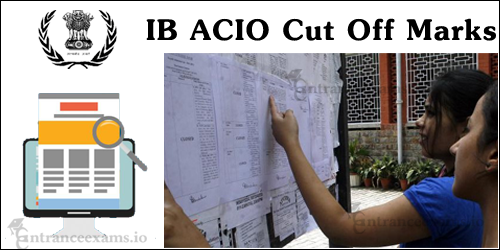 IB ACIO Cut Off Marks 2017   MHA ACIO Gr 2 Expected Cut Off, Merit List