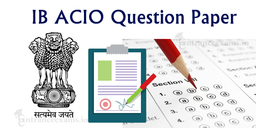 MHA Intelligence Bureau ACIO Solved Question Papers with Answers PDF Download @ mha.nic.in