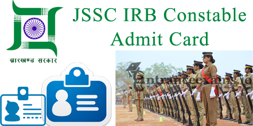 Jharkhand IRB Police Constable Hall Ticket 2017 | JSSC IRB Constable Exam Date @ jhpolice.gov.in