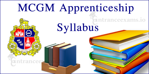 Download BMC MCGM Apprenticeship Syllabus 2017 | MCGM Exam Pattern @ www.mcgm.gov.in