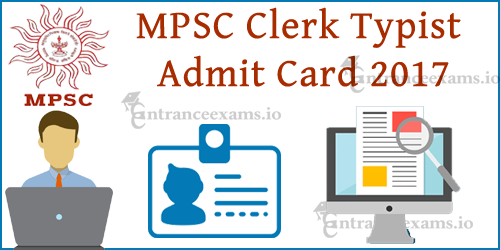 MPSC Clerk Typist Hall Ticket 2017 Download @ mpsc.gov.in | Maha Clerk Typist Admit Card