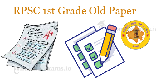 Download RPSC Old Paper | Rajasthan PSC 1st Grade Teacher Previous Paper @ rpsc.rajasthan.gov.in