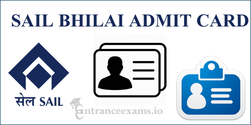 SAIL Admit Card Bhilai 2017 | Download Steel Authority of India Apprentice Hall Ticket