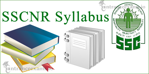 Staff Selection Commission NR Scientific Assistant Syllabus | SSC NR Technical Assistant Syllabus