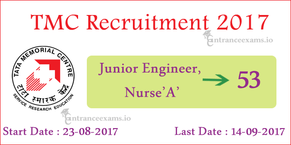 Tata Memorial Centre Recruitment 2017 | Apply for 53 Junior Engineer, Nurse Jobs in TMC