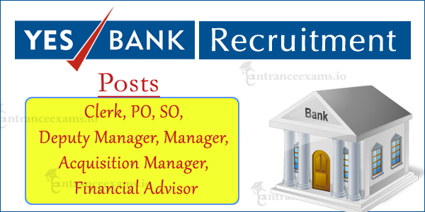 Latest Recruitment in Yes Bank 2017 18 | Apply Online for Yes Bank Current Vacancies