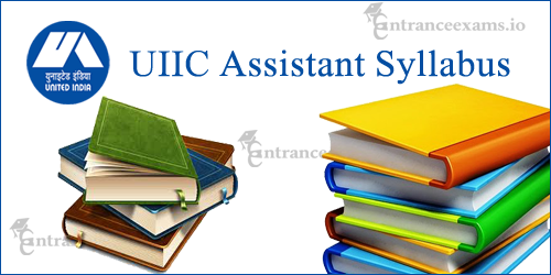UIIC Assistant Syllabus 2017 PDF | United India Insurance Assistant Exam Pattern