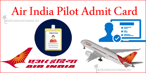 Download Air India Trainee Pilot Admit Card 2017 | Air India Pilot Exam Date, Call Letter @ airindia.in