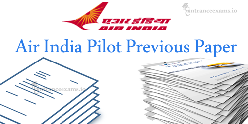 Download Air India Sr Trainee Pilot Previous Question Papers | Air India Exam Paper @ airindia.in