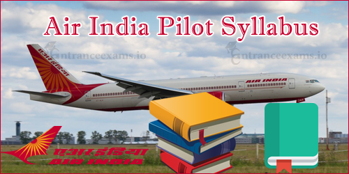 Download Air India Sr Trainee Pilot Syllabus | AIR India Limited Pilot Exam Pattern 2017