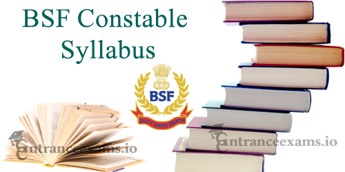Download BSF Constable Tradesman Syllabus 2021 PDF | www.bsf.nic.in Constable (Male) Exam Pattern