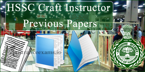 Download HSSC Craft Instructor Previous Year Question Papers | HSSC Question Paper @ hssc.gov.in
