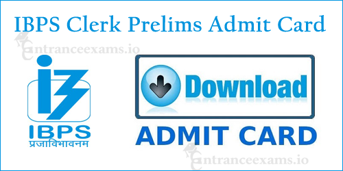 IBPS CWE Clerk Preliminary Exam Hall Ticket 2017   IBPS Clerk Prelims Exam Date @ ibps.in