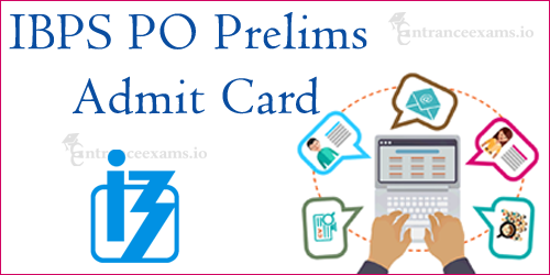 IBPS Probationary Officer Prelims Exam Date 2017 | IBPS PO Prelims Call Letter Download Steps