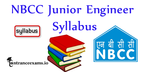 NBCC Syllabus for JE, Deputy General Manager Posts | NBCC Jr Engineer Exam Pattern @ www.nbccindia.com