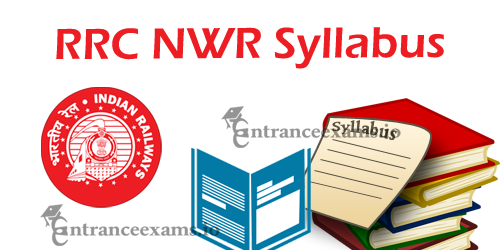 Download NWR RRC JE ALP Syllabus | NWR Assistant Locopilot Syllabus, Exam Pattern 2017