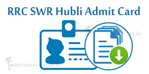 RRC Hubli Admit Card 2017 | South Western Railway Goods Guard Exam Date @ rrchubli.in