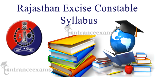 Rajasthan Abkari Vibag Syllabus, Exam Pattern | Raj Excise Constable Syllabi@ rajexcise.gov.in