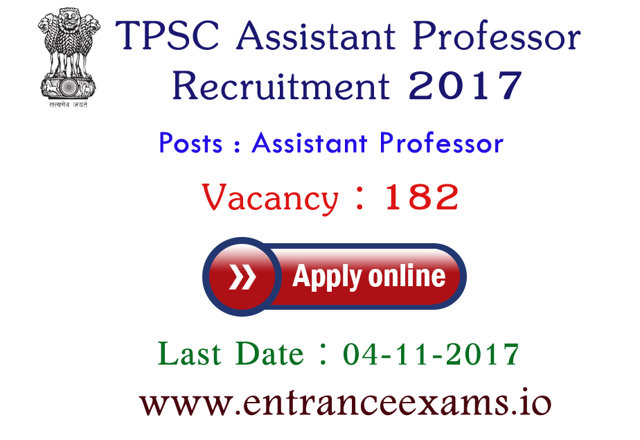 TPSC Assistant Professor Recruitment 2017 | Apply for 182 Assistant Professor Jobs In Tripura @ www.tpsc.gov.in